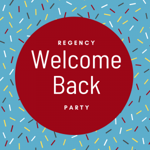 Regency Welcome Back Party